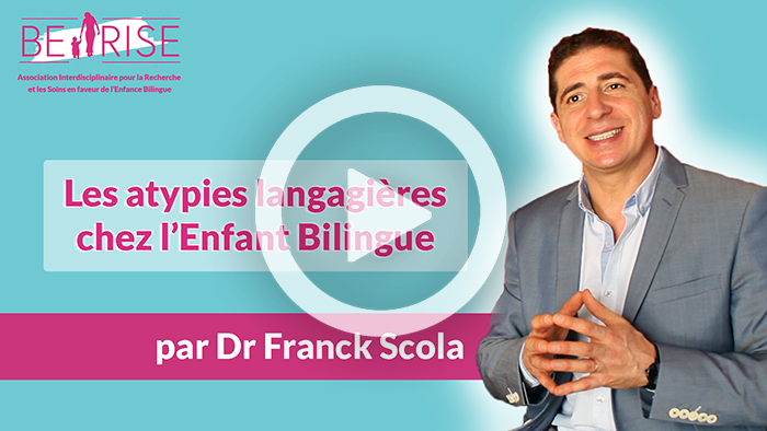 Le Dr Franck Scola, médecin dédié à la mobilité internationale, décrypte pour vous les atypies langagières chez l'Enfant Bilingue.